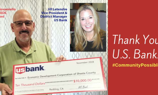 News Release: U.S. BANK INVESTS IN THE CONTINUED GROWTH OF OUR LOCAL ECONOMY THROUGH ITS ONGOING SUPPORT OF THE SHASTA EDC